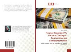 Finance Islamique Vs Finance Classique: Concurrence ou Complémentarité的封面