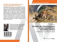 Bookcover of Die Rolle der Kindersoldaten in den bewaffneten Konflikten Afrikas