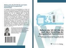 Buchcover von Reform der VO 261/04 EG nach dem Vorschlag der Europäischen Kommission