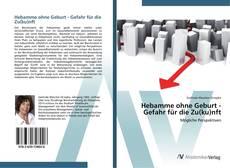 Buchcover von Hebamme ohne Geburt - Gefahr für die Zu(ku)nft