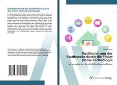 Bookcover of Positionierung der Stadtwerke durch die Smart Home Technologie