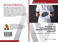 Buchcover von Wie kann das anthroposophische Menschenbild die Pflege ergänzen?