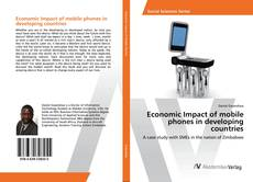 Bookcover of Economic Impact of mobile phones in developing countries