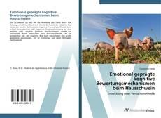 Buchcover von Emotional geprägte kognitive Bewertungsmechanismen beim Hausschwein