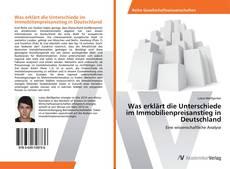 Was erklärt die Unterschiede im Immobilienpreisanstieg in Deutschland kitap kapağı