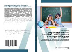 Portada del libro de Kompetenzorientierter Unterricht : Lernaufgaben in heterogenen Gruppen