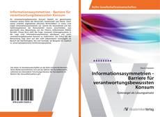 Bookcover of Informationsasymmetrien - Barriere für verantwortungsbewussten Konsum