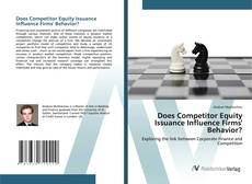 Bookcover of Does Competitor Equity Issuance Influence Firms' Behavior?