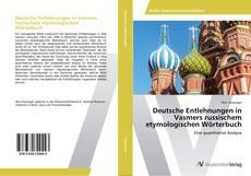 Borítókép a  Deutsche Entlehnungen in Vasmers russischem etymologischen Wörterbuch - hoz