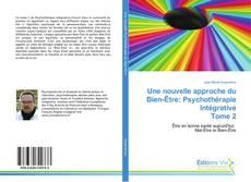 Обложка Une nouvelle approche du Bien-Être: Psychothérapie Intégrative Tome 2