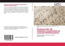 Portada del libro de Exploración de modelos matemáticos usando Mathematica