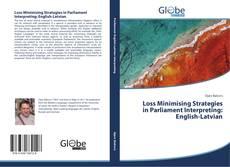 Bookcover of Loss Minimising Strategies in Parliament Interpreting: English-Latvian