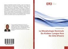 La Morphologie Nominale Du Krobou: Langue Kwa De Côte D'Ivoire的封面