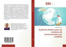 Bookcover of Systèmes feeders pour les antennes de communication par satellites