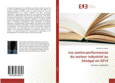 Bookcover of Les contre-performances du secteur industriel au Sénégal en 2014