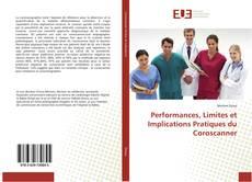 Bookcover of Performances, Limites et Implications Pratiques du Coroscanner