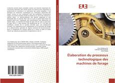 Borítókép a  Élaboration du processus technologique des machines de forage - hoz