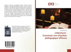 Couverture de Littérature: Concevoir une situation pédagogique efficace