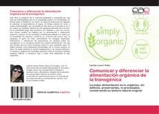Portada del libro de Comunicar y diferenciar la alimentación orgánica de la transgénica