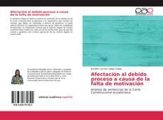 Bookcover of Afectación al debido proceso a causa de la falta de motivación