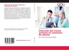 Bookcover of Infección del tracto urinario en amenaza de aborto