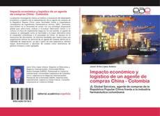 Bookcover of Impacto económico y logístico de un agente de compras China - Colombia
