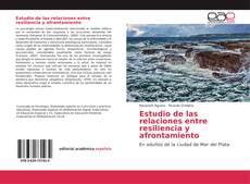 Bookcover of Estudio de las relaciones entre resiliencia y afrontamiento