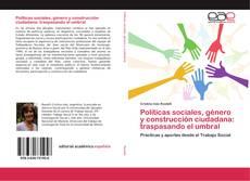 Portada del libro de Políticas sociales, género y construcción ciudadana: traspasando el umbral