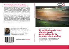 Buchcover von El audiovisual como elemento de valoración de la cosmovisión andina