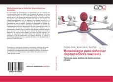 Couverture de Metodología para detectar depredadores sexuales