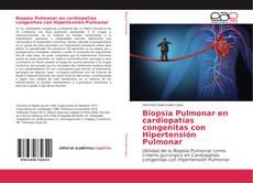 Bookcover of Biopsia Pulmonar en cardiopatías congenitas con Hipertensión Pulmonar