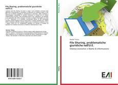 Bookcover of File Sharing, problematiche giuridiche nell'U.E.