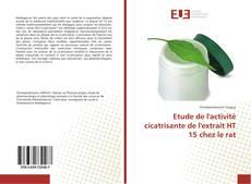 Bookcover of Etude de l'activité cicatrisante de l'extrait HT 15 chez le rat