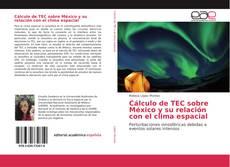 Cálculo de TEC sobre México y su relación con el clima espacial kitap kapağı