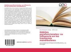 Bookcover of Hábitos parafuncionales: su influencia en los trastornos mandibulares