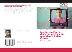 Portada del libro de Mediatización del discurso político del presidente Rafael Correa