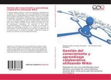 Bookcover of Gestión del conocimiento y aprendizaje colaborativo utilizando Wikis