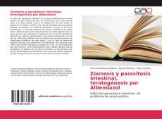Bookcover of Zoonosis y parasitosis intestinal, teratogénesis por Albendazol