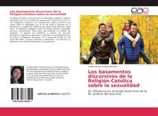 Bookcover of Los basamentos discursivos de la Religión Católica sobre la sexualidad