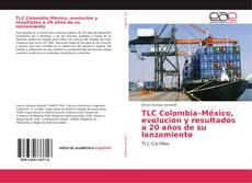 Portada del libro de TLC Colombia–México, evolución y resultados a 20 años de su lanzamiento