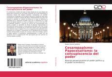 Bookcover of Cesaropapismo-Papocesarismo: la concupiscencia del poder