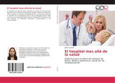 Borítókép a  El hospital mas allá de la salud - hoz
