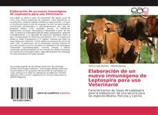 Bookcover of Elaboración de un nuevo inmunógeno de Leptospira para uso Veterinario