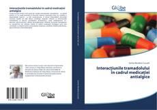 Couverture de Interacţiunile tramadolului în cadrul medicaţiei antialgice