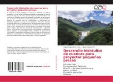 Bookcover of Desarrollo hidráulico de cuencas para proyectar pequeñas presas