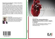 Bookcover of Staminali mesenchimali e infarto miocardico acuto: sogno o realtà?