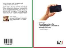 Bookcover of Come l'avvento dello Smartphone ha cambiato il fotogiornalismo