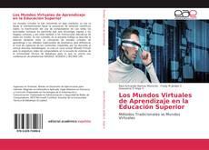 Copertina di Los Mundos Virtuales de Aprendizaje en la Educación Superior