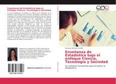 Enseñanza de Estadística bajo el enfoque Ciencia, Tecnología y Sociedad kitap kapağı