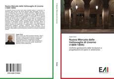Nuovo Mercato delle Vettovaglie di Livorno (1889-1894) kitap kapağı
